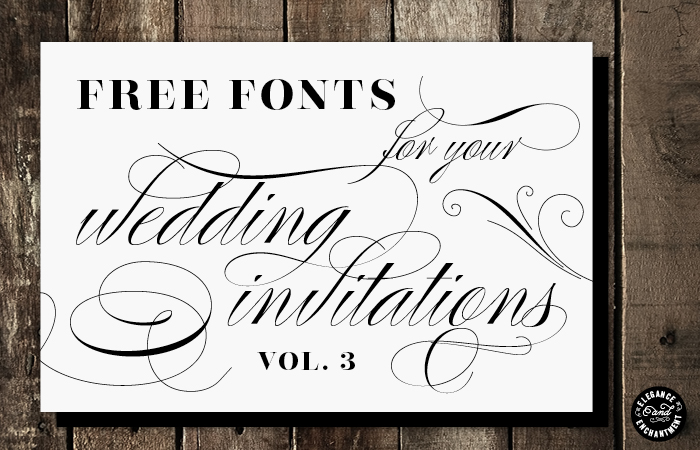 Free fonts for diy wedding invitations volume 3 elegance and enchantment free wedding fonts vol 3 stopboris Images