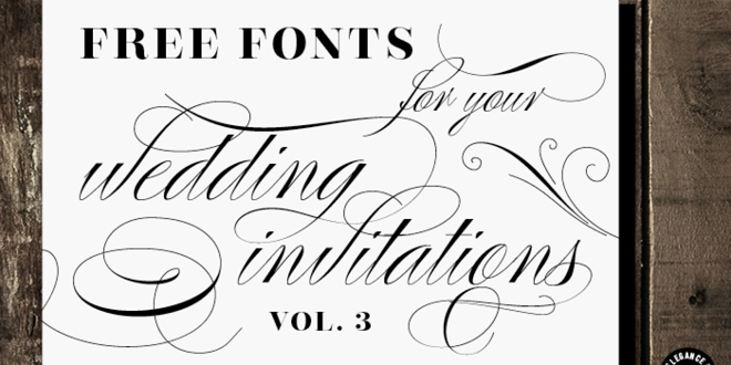 Free Fonts for DIY Wedding Invitations - Volume 3