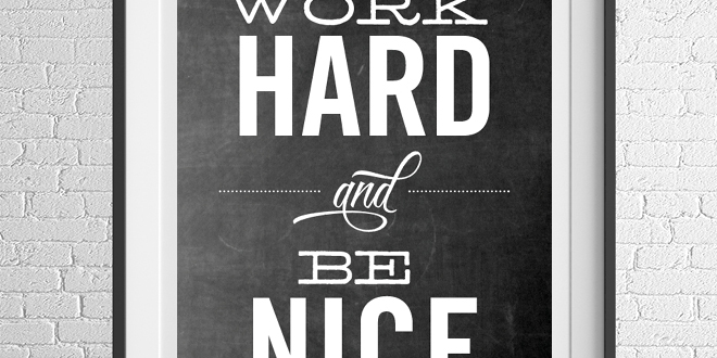 Work Hard and Be Nice Free Printable