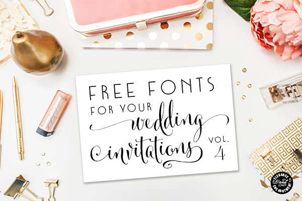 Free Fonts for DIY Wedding Invitations - Volume 4