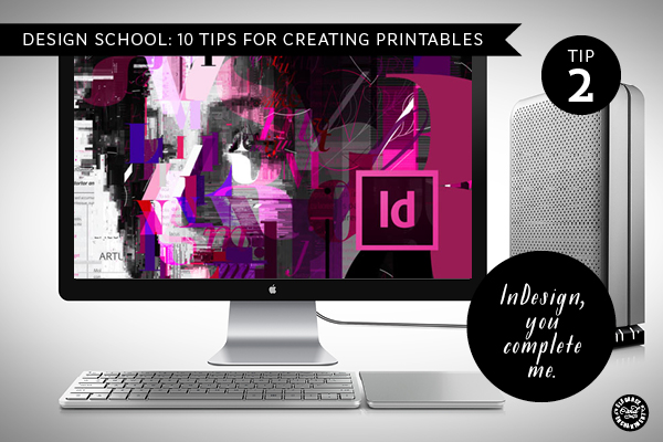 10 tips for creating your own printables