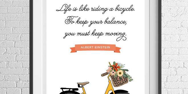 Life is like riding a bicycle - Free Weekly Printable from Elegance & Enchantment