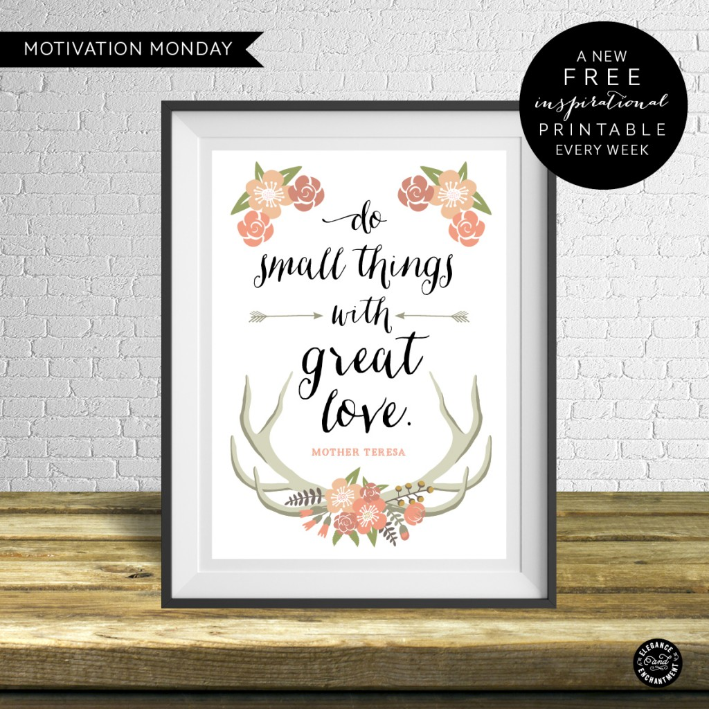 Motivation Monday – Free Printable – Do small things with great love