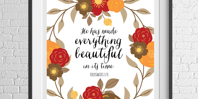 Motivation Monday Free Weekly Printable - He has made everything beautiful in its time - Ecclesiastes 3:11