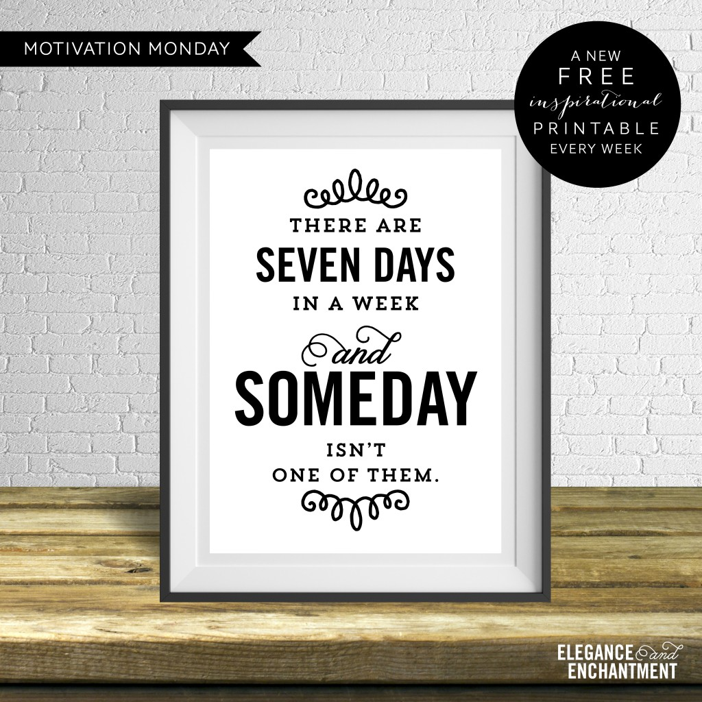 Motivation Monday   Free Art Printable   There Are Seven Days In A Week