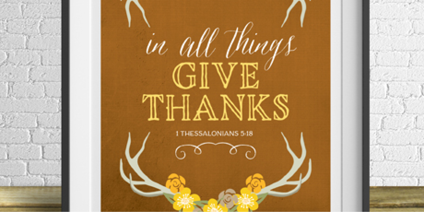 Motivation Monday - Free Art Printable - In All Things Give Thanks