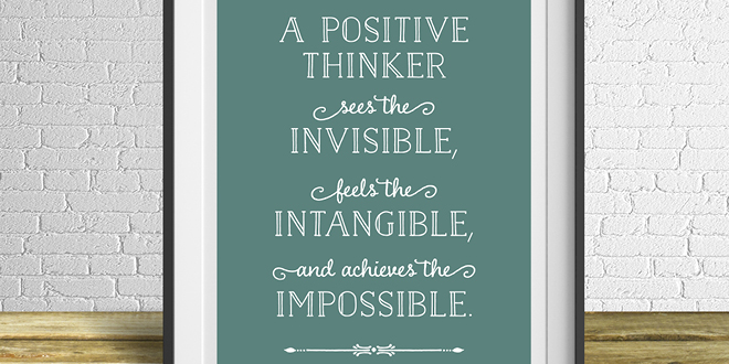 Positive Thinker Free Printable from Elegance & Enchantment - a new free motivational print, every week