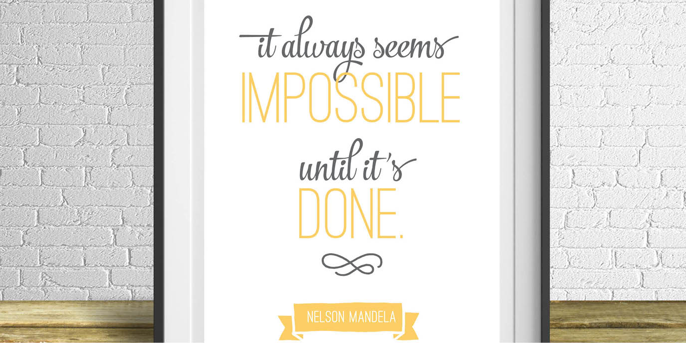 It always seems impossible until it's done. // Free Printable from Elegance & Enchantment - a new free motivational print, every week
