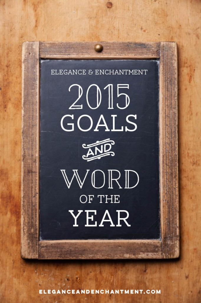 Elegance and Enchantment 2015 Goals and Word of the Year