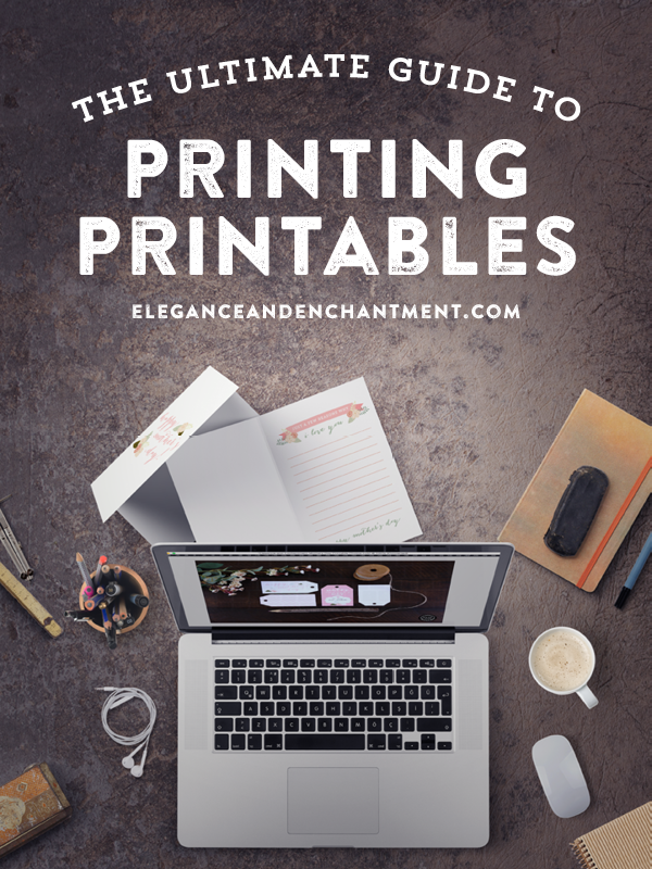 How to Print your Printables from Elegance and Enchantment // Say goodbye to jammed paper, streaky ink, and images that get cut off
