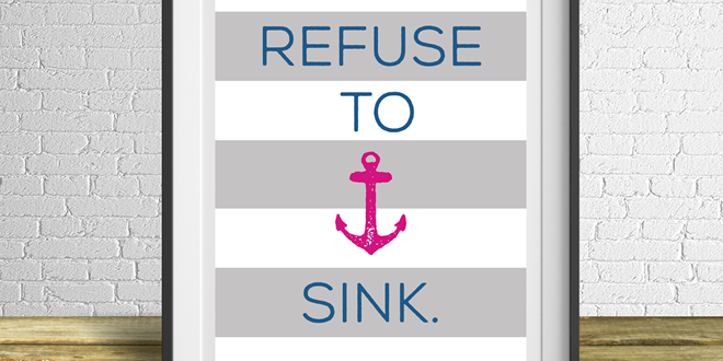 Refuse to Sink! Free art printable from Elegance & Enchantment