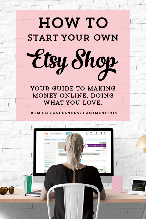 Making money on Etsy: A guide to starting your own shop. Your guide to using your creative talents and making money on Etsy by following these 10 easy steps! Includes a free downloadable guide to designing printables. // From Elegance and Enchantment