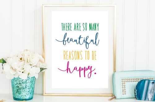 There are so many beautiful reasons to be happy // Free printable art quote from Elegance & Enchantment