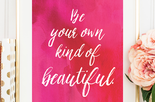 motivation monday, free printable, free download, quote print, typography, script, ashley brush script, be your own kind of beautiful, beautiful art print, encouraging print for women, mother's day art, mother's day gift, mother's day print, pink art printable, breast cancer awareness art printable