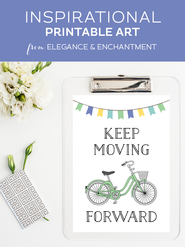 Keeping Moving Forward  // Free printable bicycle art from Elegance & Enchantment //