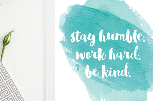 Stay Humble, Work Hard, Be Kind // Inspirational watercolor calligraphy art printable // Motivation Monday Design by Elegance and Enchantment