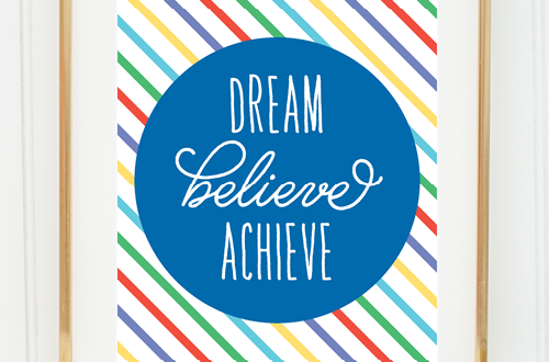 Weekly dose of free printable inspiration from Elegance and Enchantment! // Dream. Believe. Achieve. // Simply print, trim and frame this quote for an easy, last minute gift or use it to update the artwork in your home, church, classroom or office.