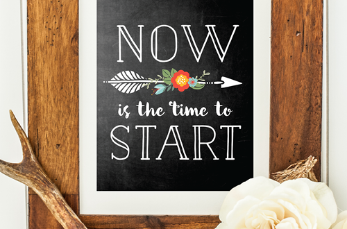 "Your weekly dose of free printable inspiration from Elegance and Enchantment! // ""Now is the time to start."" // Simply print, trim and frame this quote for an easy, last minute gift or use it to update the artwork in your home, church, classroom or office."