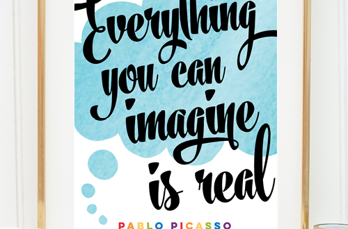 "Your weekly dose of free printable inspiration from Elegance and Enchantment! // ""Everything you can imagine is real."" - Pablo Picasso // Simply print, trim and frame this quote for an easy, last minute gift or use it to update the artwork in your home, church, classroom or office."