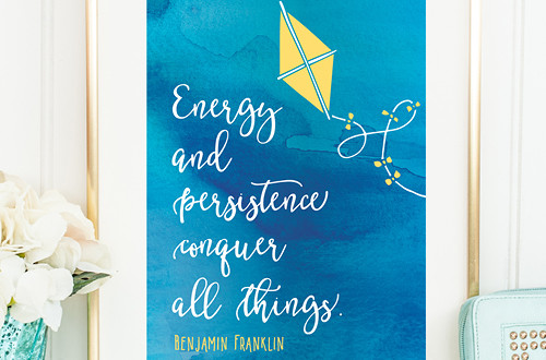 "Your weekly dose of free printable inspiration from Elegance and Enchantment! // ""Energy ad persistence conquer all things."" - Benjamin Franklin // Simply print, trim and frame this quote for an easy, last minute gift or use it to update the artwork in your home, church, classroom or office."