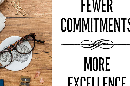 "Your weekly free printable inspirational quote from Elegance and Enchantment! // ""Less Commitments. More Excellence."" // Simply print, trim and frame this quote for an easy, last minute gift or use it to update the artwork in your home, church, classroom or office. #enchantingmondays"