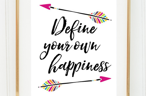"Your weekly free printable inspirational quote from Elegance and Enchantment! // ""Define your own happiness."" // Simply print, trim and frame this quote for an easy, last minute gift or use it to update the artwork in your home, church, classroom or office. #enchantingmondays"
