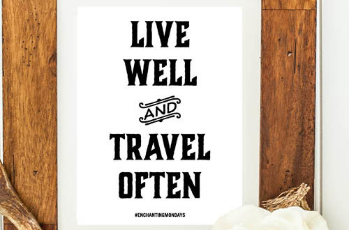 Your weekly free printable inspirational quote from Elegance and Enchantment! // Live Well Travel Often // Simply print, trim and frame this quote for an easy, last minute gift or use it to update the artwork in your home, church, classroom or office. #enchantingmondays