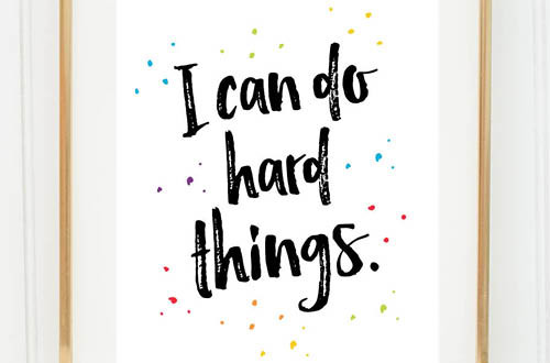 Your weekly free printable inspirational quote from Elegance and Enchantment! // You can do hard things. // Simply print, trim and frame this quote for an easy, last minute gift or use it to update the artwork in your home, church, classroom or office. #enchantingmondays