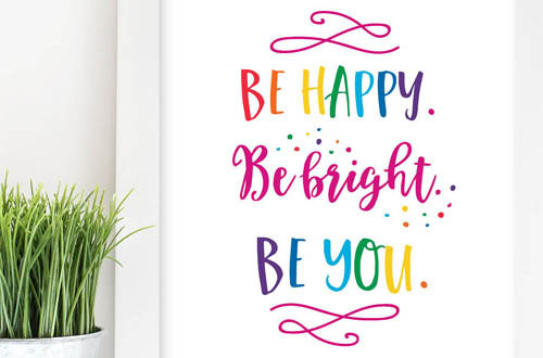Your weekly free printable inspirational quote from Elegance and Enchantment! // Be Happy. Be Bright. Be You. // Simply print, trim and frame this quote for an easy, last minute gift or use it to update the artwork in your home, church, classroom or office. #enchantingmondays
