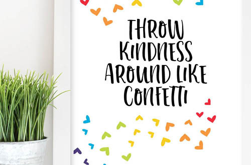 Your weekly free printable inspirational quote from Elegance and Enchantment! // Throw kindness around like confetti. // Simply print, trim and frame this quote for an easy, last minute gift or use it to update the artwork in your home, church, classroom or office. #enchantingmondays