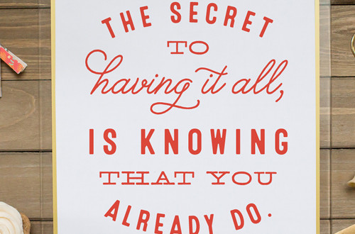 "Your weekly free printable inspirational quote from Elegance and Enchantment! // ""The secret to having it all is knowing that you already do."" // Simply print, trim and frame this quote for an easy, last minute gift or use it to update the artwork in your home, church, classroom or office. #enchantingmondays"