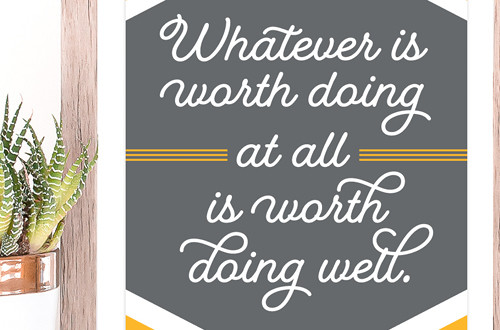 Your weekly free printable inspirational quote from Elegance and Enchantment! // Whatever is worth doing, is worth doing well. // Simply print, trim and frame this quote for an easy, last minute gift or use it to update the artwork in your home, church, classroom or office. #enchantingmondays