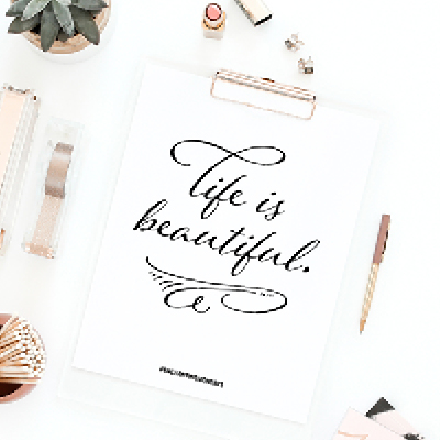 Life is Beautiful Printable Art + Social Graphic + Device Wallpaper