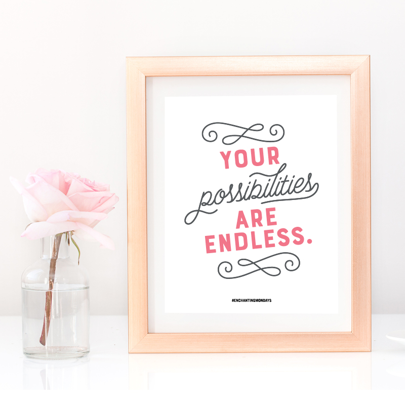 Your possibilities are endless. Enjoy these free inspirational downloads including printable art, a social graphic, and device wallpaper for you phone, tablet and desktop. New motivational designs shared every month! Spread the love by sharing with a friend! // Designs from Elegance + Enchantment