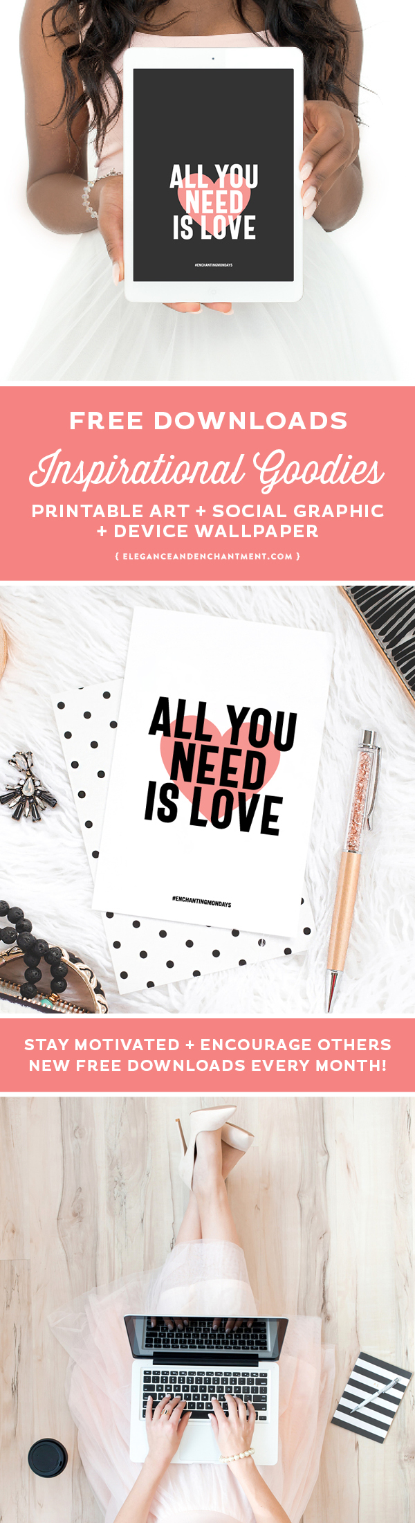 All you need is love printable art, device wallpaper for your phone, tablet and desktop, and a social media graphic. Enjoy these free inspirational downloads and look for new motivational designs, shared for free every month! Spread the love by sharing with a friend! // Designs from Elegance + Enchantment